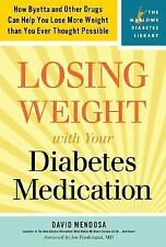 Losing Weight with Your Diabetes Medication by David Mendosa (2008, Paperback)