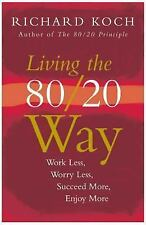 Living the 8020 Way: Work Less, Worry Less, Succeed More, Enjoy More-ExLibrary
