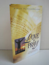 Love to Pray: A 40-Day Devotional for Deepening Your Prayer Life