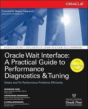 Oracle Wait Interface - A Practical Guide to Performance Diagnostics and...