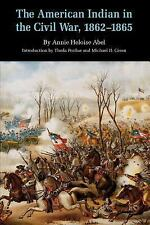The American Indian in the Civil War, 1862-1865 (Bison Book), Abel, Annie Helois