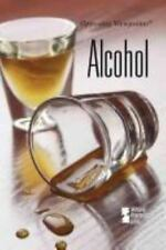 Opposing Viewpoints: Alcohol by Andrea C. Nakaya (2007, Paperback)