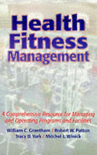 Health Fitness Management: A Comprehensive Resource for Managing and Operating