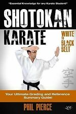 Shotokan Karate : Your Ultimate Grading and Training Guide (White to Black...