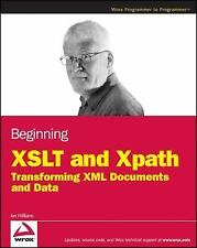 Beginning XSLT and XPath: Transforming XML Documents and Data, Williams, Ian, Go