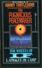 The Pugnacious Peacemaker/Wheels of If by de Camp & Turtledove-Tor SF Double PB