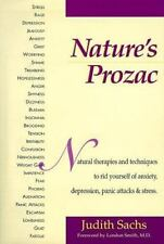 Nature's Prozac: Natural Therapies and Techniques to Rid Yourself of Anxiety,