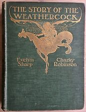 Charles Robinson THE STORY OF THE WEATHERCOCK Art Nouveau Illustrated Sharp