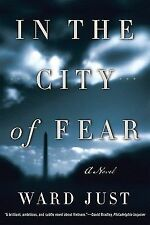 In the City of Fear by Ward Just (2009, Paperback)