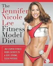 The Jennifer Nicole Lee Fitness Model Diet: JNL's Super Fitness Model Secrets To