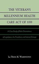 The Veteran's Millennium Health Care Act of 1999 : A Case Study of Role...