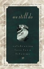 We Still Do by Dennis Rainey and Barbara Rainey (2008, Paperback)