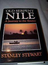 Old serpent Nile - A journey to the source by Stanley Stewart (Hardback)