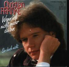 """7"""" Christian Franke Wenn ich nicht mehr da bin / So doch nicht 80`s Ariola"""