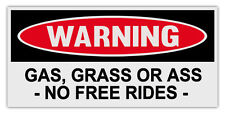 Funny Warning Magnets: GAS, GRASS OR ASS - NO FREE RIDES