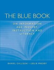 The Blue Book on Information Age Inquiry, Instruction and Literacy by Callison,