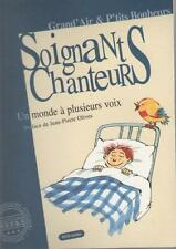Livre + 1 DVD : Soignants Chanteurs Un Monde à Plusieurs Voix JEAN-PIERRE OLIVES