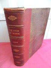 LE TOUR DU MONDE   Journal des voyages et des voyageurs 1896 rare !