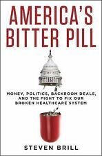 America's Bitter Pill by Steven Brill (Hardcover)