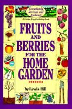 Fruits and Berries for the Home Garden, Hill, Lewis, Good Book