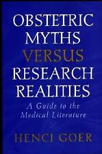 Obstetric Myths Versus Research Realities : A Guide to the Medical Literature...