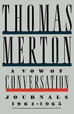 A Vow of Conversation : Journals, 1964-1965 by Thomas Merton (1999, Paperback)