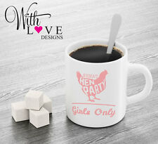 HEN PARTY GIRLS ONLY COFFEE MUG TEA CUP PERSONALISED WEDDING PARTY GIFT