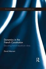 Dynamics in the French Constitution : Decoding French Republican Ideas by...