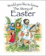 Would You Like to Know the Story of Easter? by Tim Dowley (2016, Paperback)