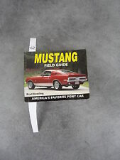 Brad Bowling Mustang Field Guide America's favorite pony car  Automobile