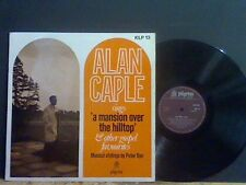 ALAN CAPLE  A Mansion Over The Hilltop   LP  Christian   Signed    Lovely copy !