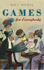 Games for Everybody by May C. Hofman (Hardback, 2007)