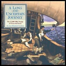 G, A Long and Uncertain Journey: The 27,000 Mile Voyage of Vasco Da Gama (Great