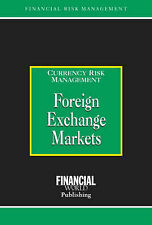 Foreign Exchange Markets (Risk Management/Currency Risk Management), Coyle, Bria
