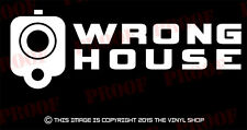 """WRONG HOUSE"" Gun Barrel Pistol warning decal sticker,40,45,For Glock Enthusiast"