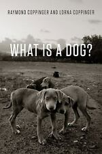 What Is a Dog? : Observations from the Wild by Raymond Coppinger and Lorna...