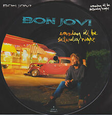 "BON JOVI 7"" VINYL PICTURE PIC DISC SOMEDAY I'LL BE SATURDAY NIGHT b/w ANGEL LIVE"