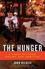 The Hunger: A Story of Food, Desire, and Ambition by Carter, Graydon, DeLucie, J