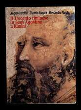 IL TRECENTO RIMINESE IN SANT'AGOSTINO A RIMINI Turchini Ed. Ponte Vecchio 1995