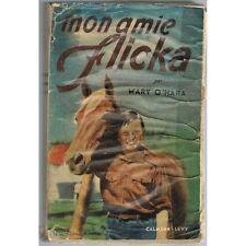 Mon AMIE FLICKA Mary O'HARA My Friend Traduit Hélène CLAIREAU Calmann-Lévy 1950