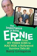 The Importance of Being Ernie: From My Three Sons to Mad Men, a Hollywood Surviv