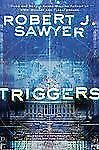 Triggers by Robert J. Sawyer HC new