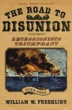 The Road to Disunion: Volume II: Secessionists Triumphant, 1854-1861-ExLibrary