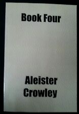 BOOK FOUR - Aleister Crowley LHP magic sorcery satanism Babalon Ixaxaar