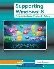 Supporting Windows 8 : Featuring the Latest Windows 8. 1 Release by Jean...