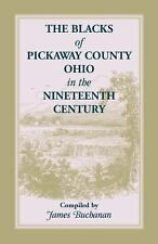 The Blacks of Pickaway County, Ohio in the Nineteenth Century by James...