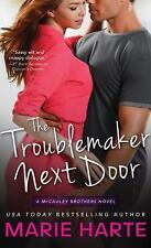 The Mccauley Brothers: The Troublemaker Next Door 1 by Marie Harte (2014,...