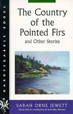 The Country of the Pointed Firs and Other Stories (Hardscrabble Books)