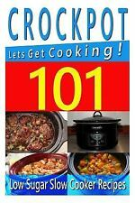 Slow Cooker Recipes - Crockpot Recipes: Crockpot Recipes - 101 Low Sugar Slow...