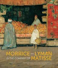 MORRICE AND LYMAN IN THE COMPANY OF MATISSE - NEW HARDCOVER BOOK